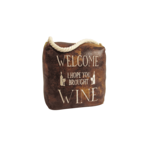 Faux Leather Door Stop - Welcome i hope you bought wine