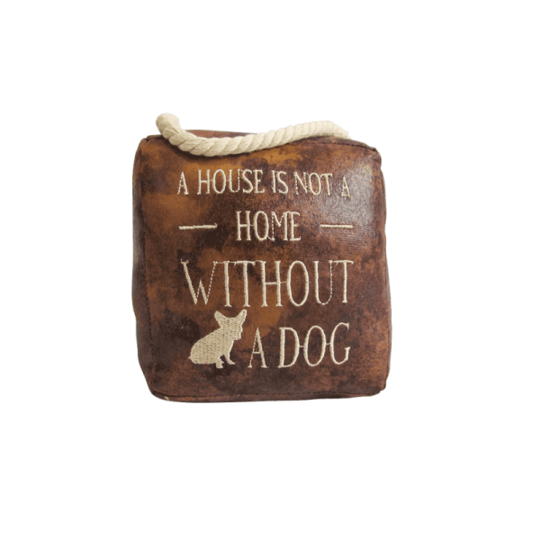 Faux Leather Door stop - House is not a home without a dog